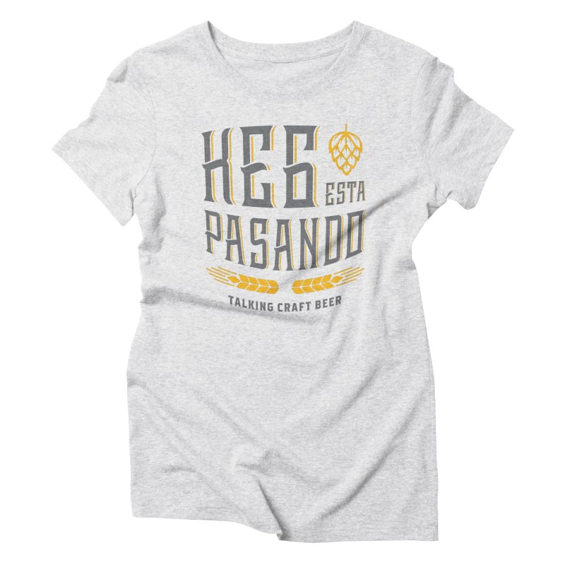 Kept Tagline (With hop) Women's Triblend T-Shirt by Talking Craft Beer Shop