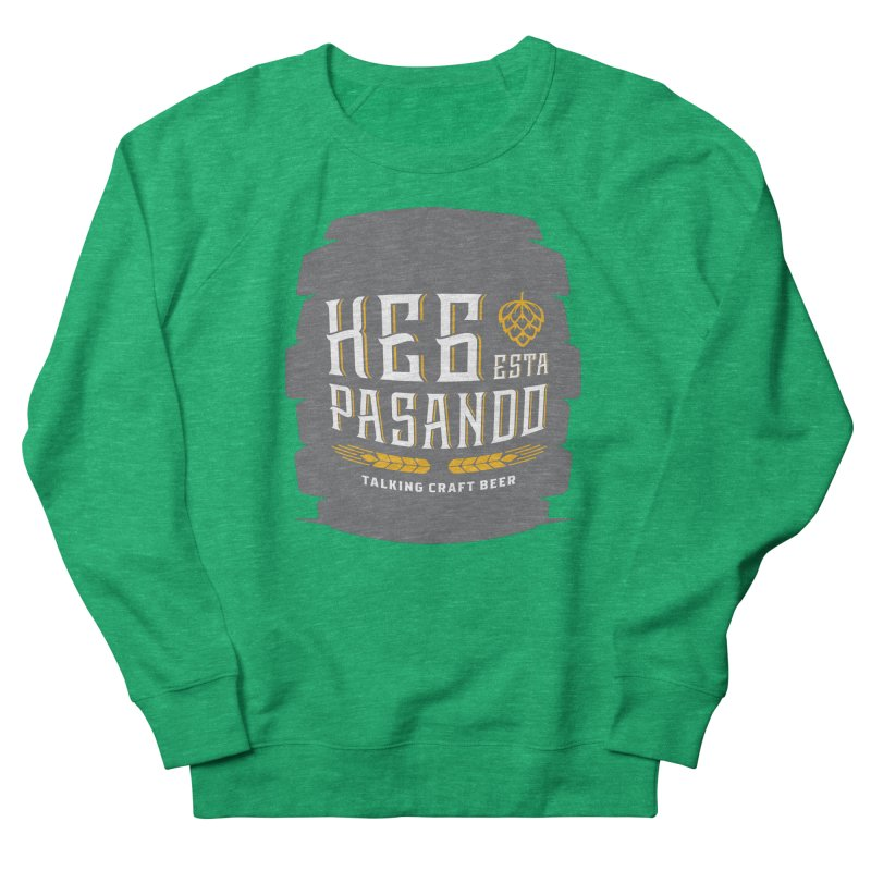 Kept Big Keg (with hop) Women's French Terry Sweatshirt by Talking Craft Beer Shop