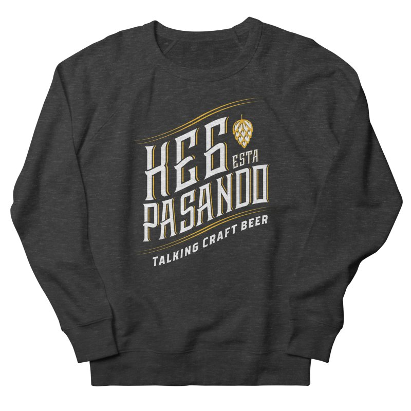 Kept Tagline (transparent) Men's French Terry Sweatshirt by Talking Craft Beer Shop