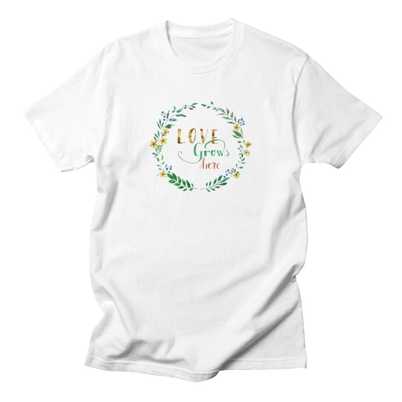 Love Grows Here Men's T-Shirt by tanjica's Artist Shop