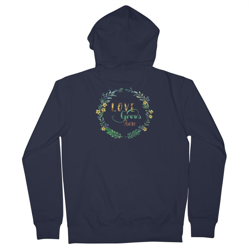 Love Grows Here Men's Zip-Up Hoody by tanjica's Artist Shop