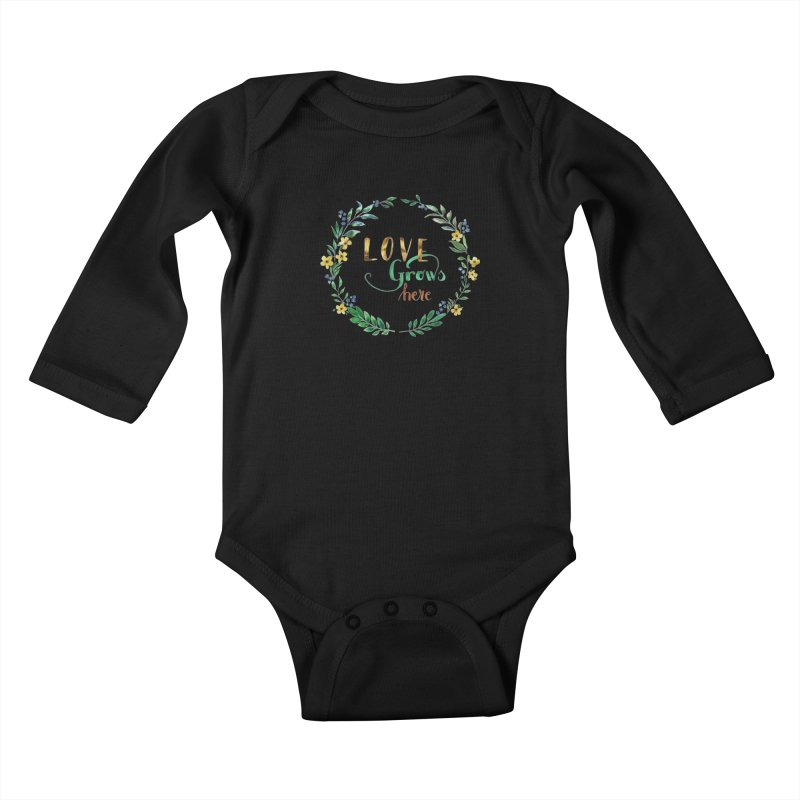 Love Grows Here Kids Baby Longsleeve Bodysuit by tanjica's Artist Shop