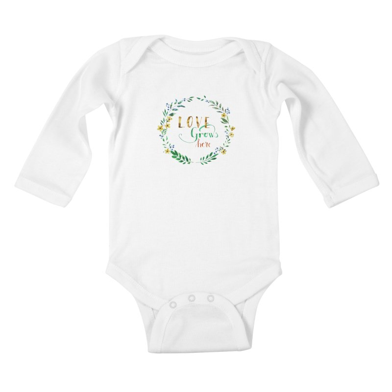 Love Grows Here Kids Baby Longsleeve Bodysuit by tanjica's Artist Shop
