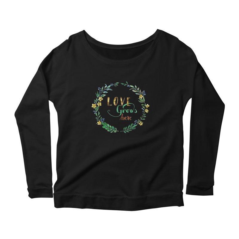 Love Grows Here Women's Longsleeve T-Shirt by tanjica's Artist Shop
