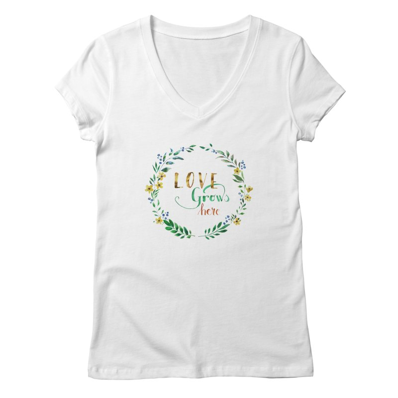 Love Grows Here Women's Regular V-Neck by tanjica's Artist Shop
