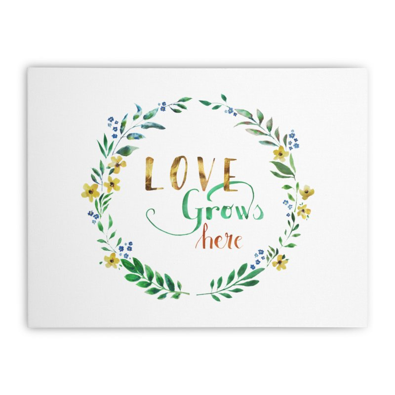 Love Grows Here Home Stretched Canvas by tanjica's Artist Shop