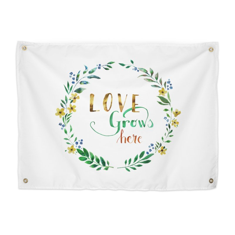Love Grows Here Home Tapestry by tanjica's Artist Shop