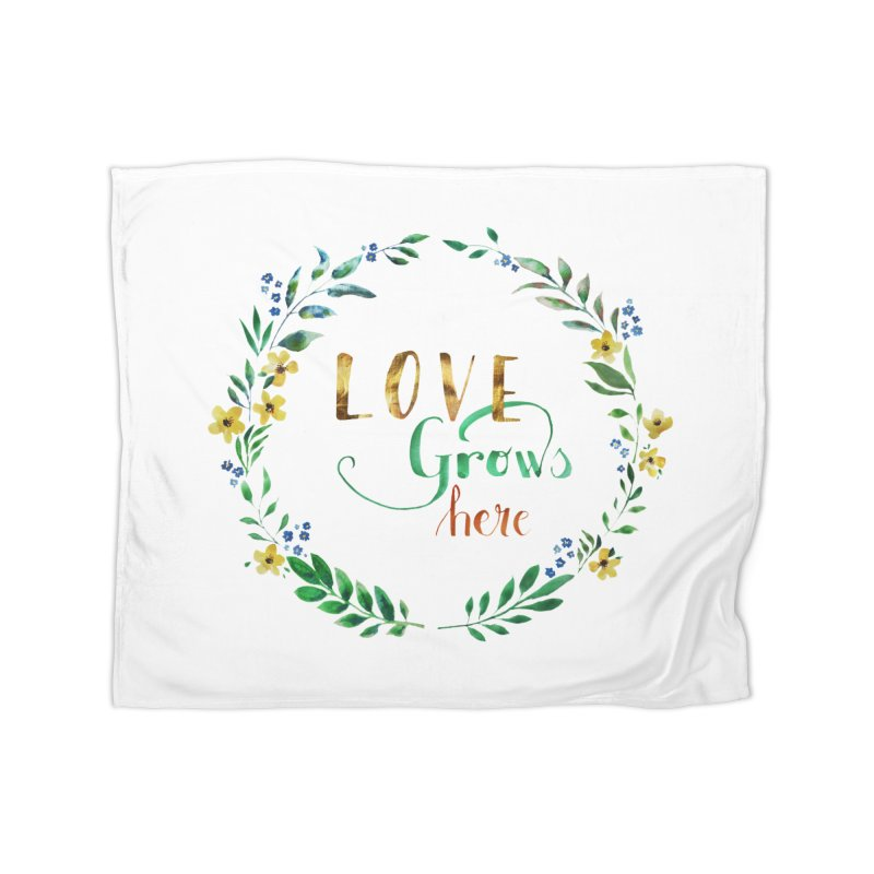 Love Grows Here Home Blanket by tanjica's Artist Shop