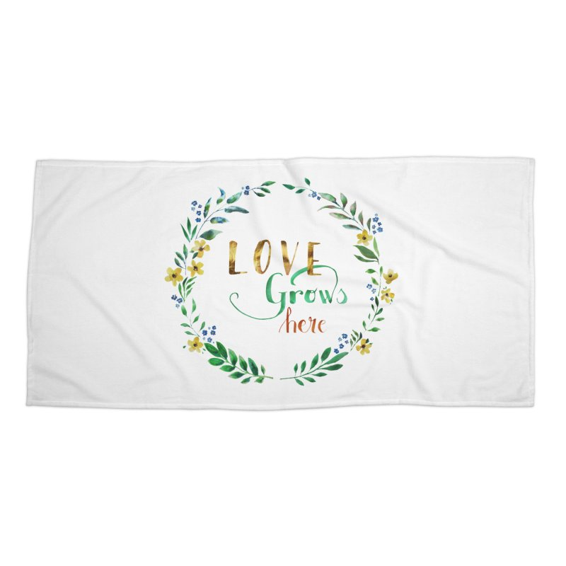 Love Grows Here Accessories Beach Towel by tanjica's Artist Shop