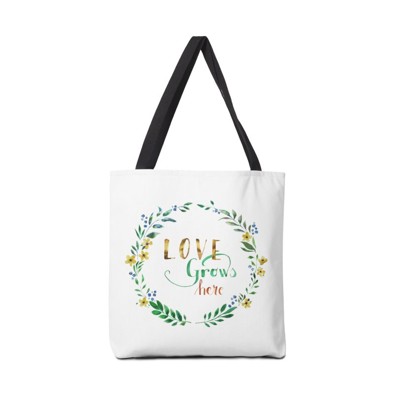 Love Grows Here Accessories Tote Bag Bag by tanjica's Artist Shop