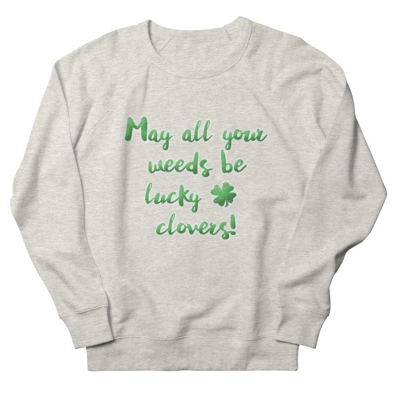 Irish Blessing for Gardeners Women's French Terry Sweatshirt by tanjica's Artist Shop