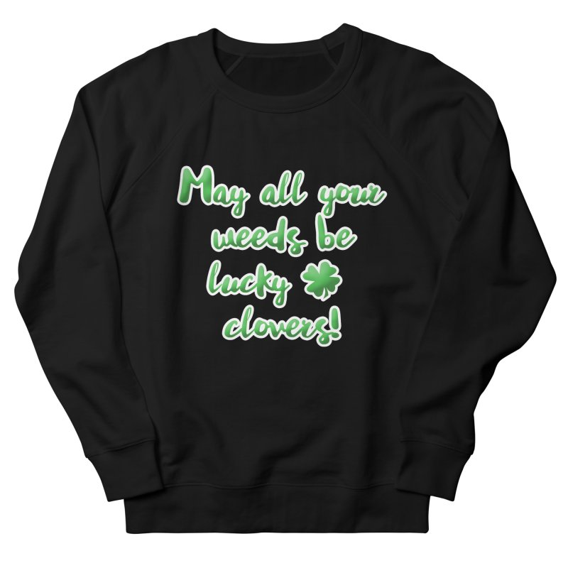 Irish Blessing for Gardeners Men's French Terry Sweatshirt by tanjica's Artist Shop