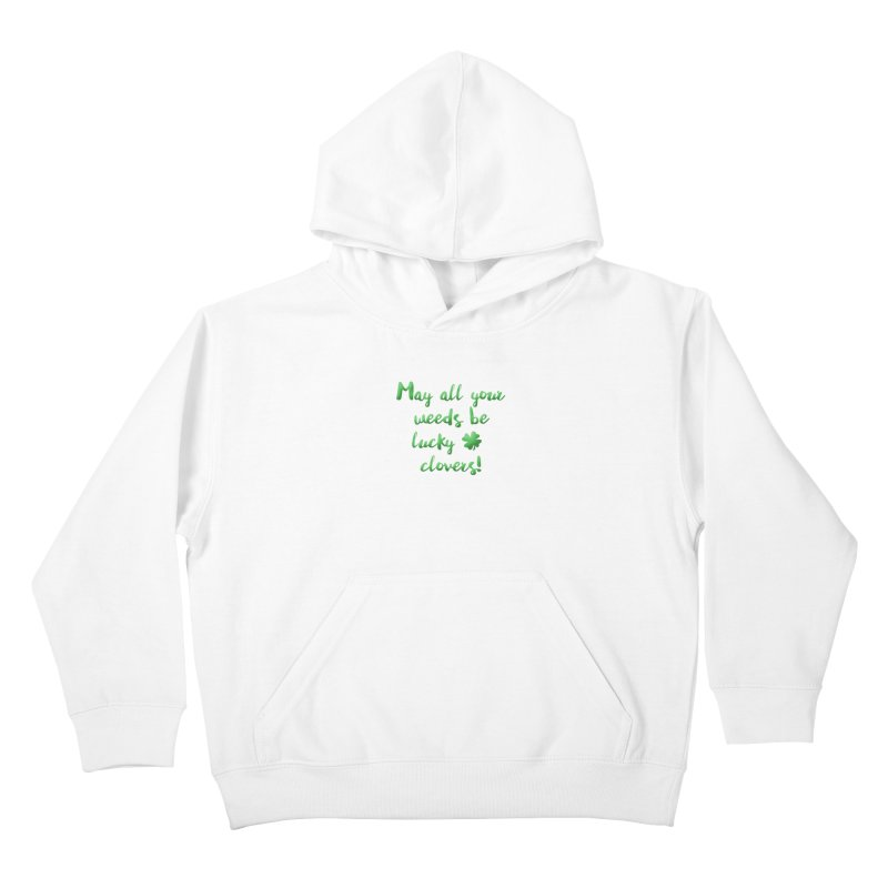 Irish Blessing for Gardeners Kids Pullover Hoody by tanjica's Artist Shop