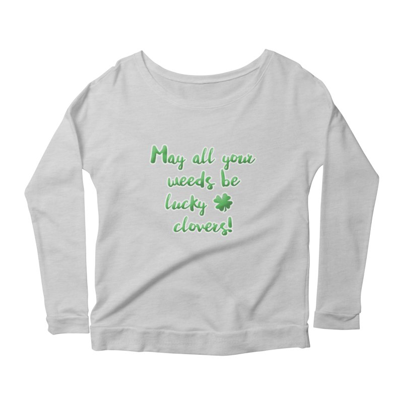 Irish Blessing for Gardeners Women's Scoop Neck Longsleeve T-Shirt by tanjica's Artist Shop