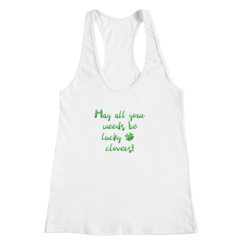 Irish Blessing for Gardeners Women's Racerback Tank by tanjica's Artist Shop
