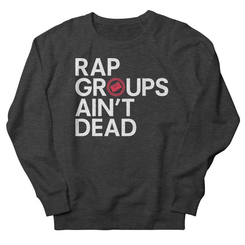 Rap Groups Ain't Dead Men's Sweatshirt by Tanya Morgan's Merch Shop