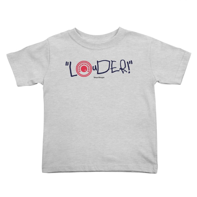 Louder Video T-shirt Kids Toddler T-Shirt by Tanya Morgan's Merch Shop