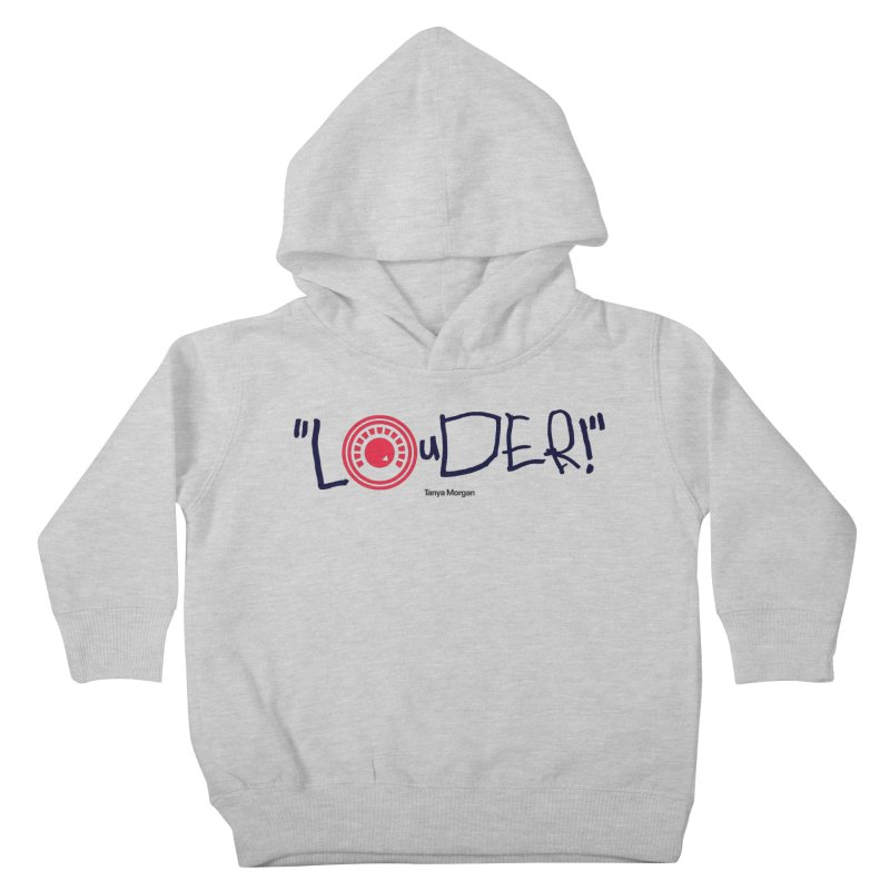 Louder Video T-shirt Kids Toddler Pullover Hoody by Tanya Morgan's Merch Shop
