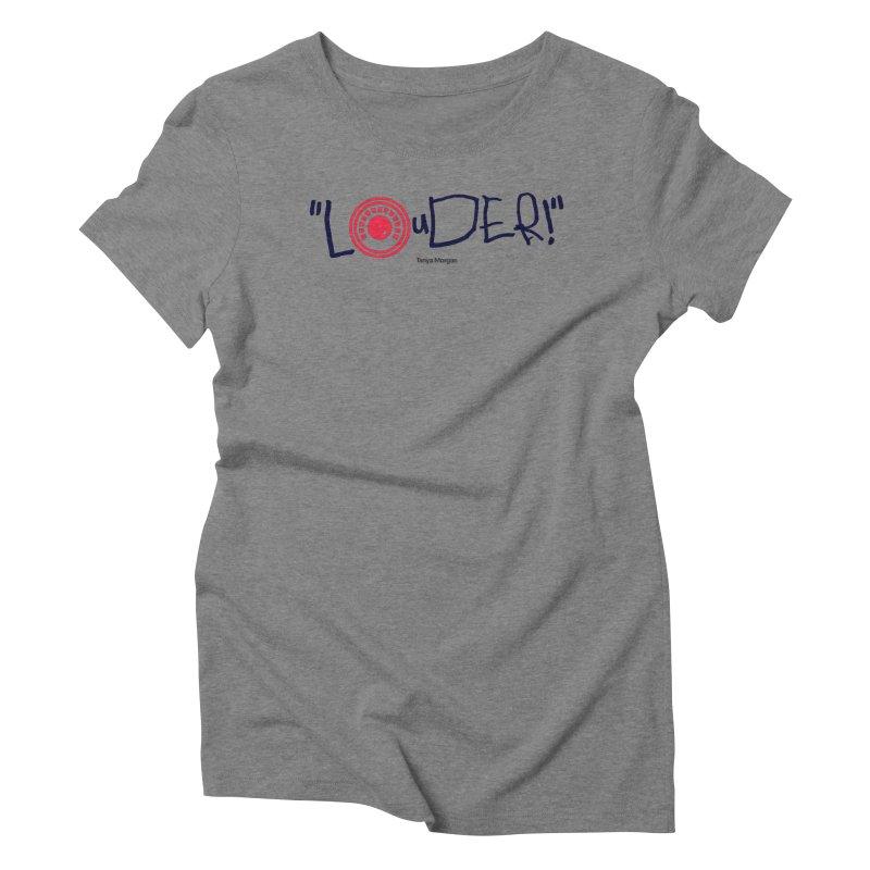 Louder Video T-shirt Women's Triblend T-Shirt by Tanya Morgan's Merch Shop