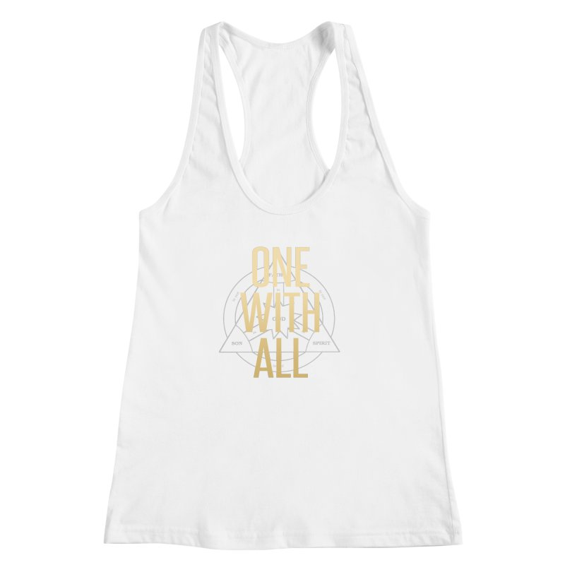 ONE WITH ALL Women's Racerback Tank by tapintunein's Artist Shop