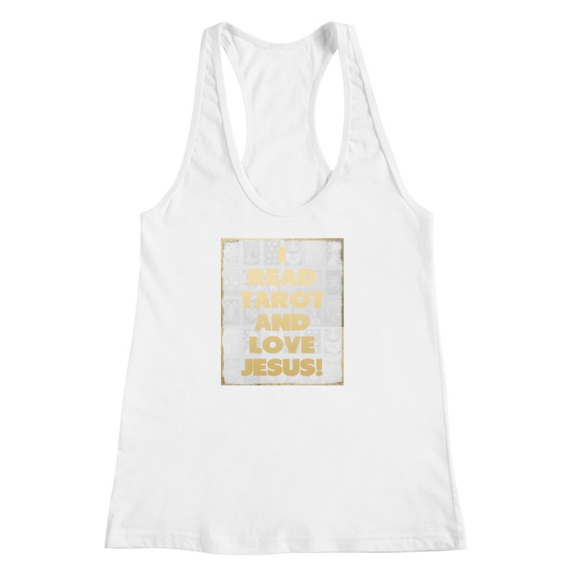 I READ TAROT AND LOVE JESUS! Women's Racerback Tank by tapintunein's Artist Shop
