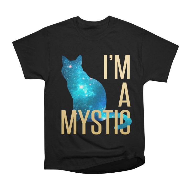 I'm A Mystic in Men's Heavyweight T-Shirt Black by tapintunein's Artist Shop