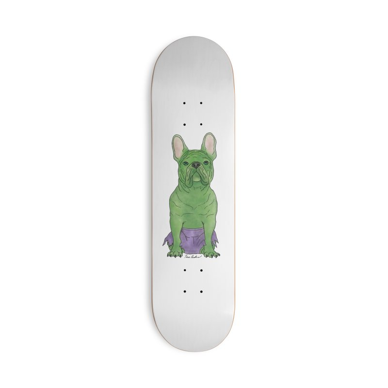 Incredible French Bulldog Hulk Accessories Deck Only Skateboard by Tara Joy Andrews