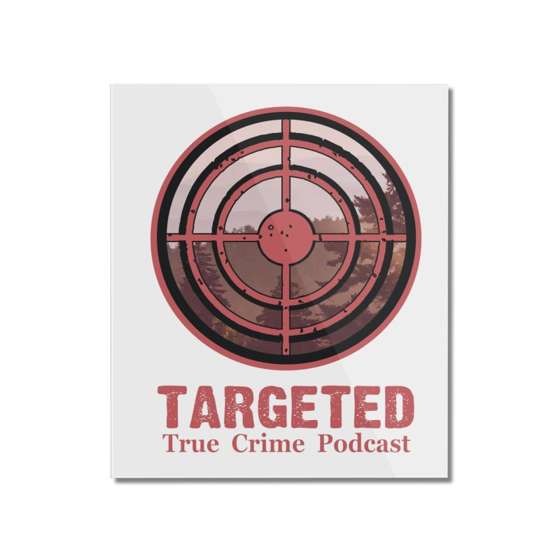 Targeted Podcast Mountain for Black Background Home Mounted Acrylic Print by targetedpodcast's Artist Shop