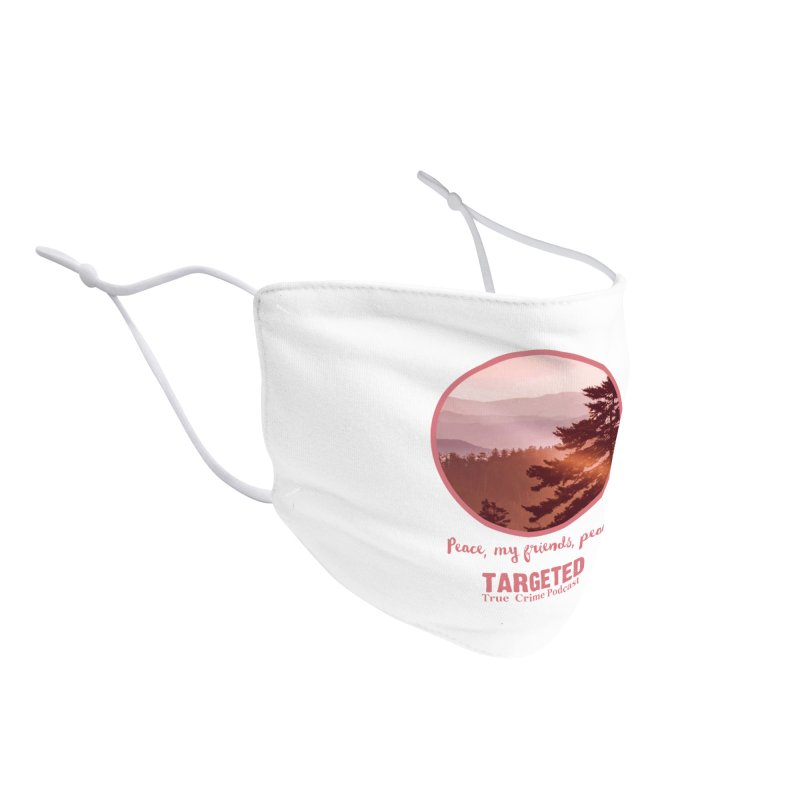 Peace Mountain Targeted Logo Accessories Face Mask by targetedpodcast's Artist Shop