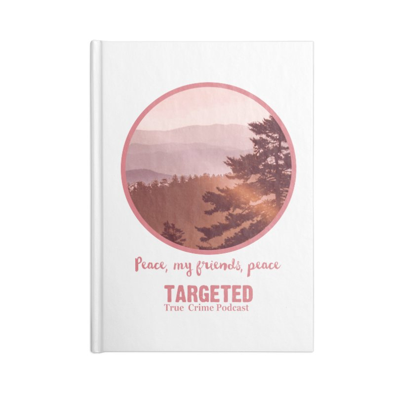 Peace Mountain Targeted Logo Accessories Notebook by targetedpodcast's Artist Shop