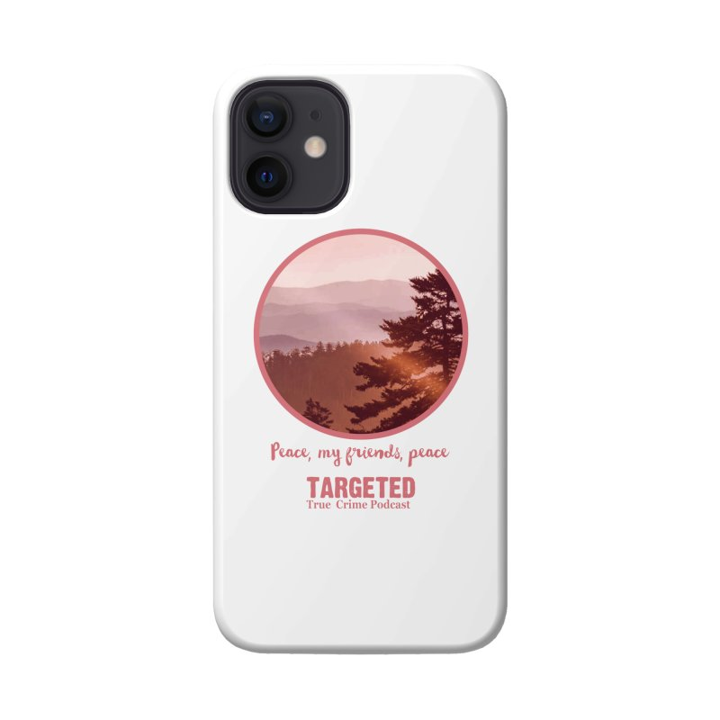 Peace Mountain Targeted Logo Accessories Phone Case by targetedpodcast's Artist Shop
