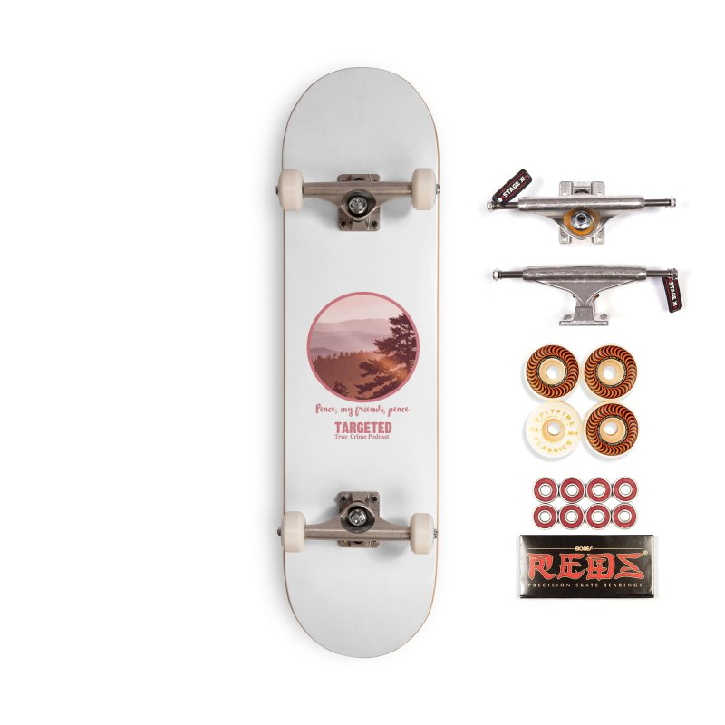 Peace Mountain Targeted Logo Accessories Skateboard by targetedpodcast's Artist Shop