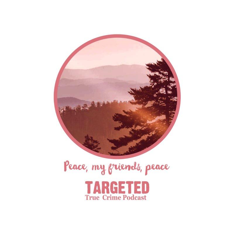 Peace Mountain Targeted Logo Women's Tank by targetedpodcast's Artist Shop