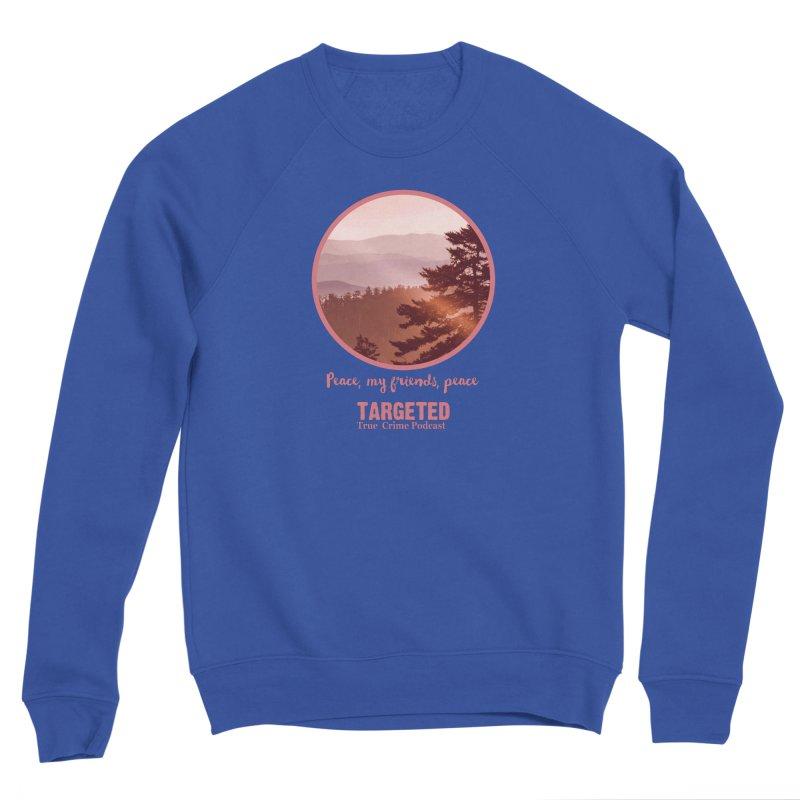 Peace Mountain Targeted Logo Men's Sweatshirt by targetedpodcast's Artist Shop