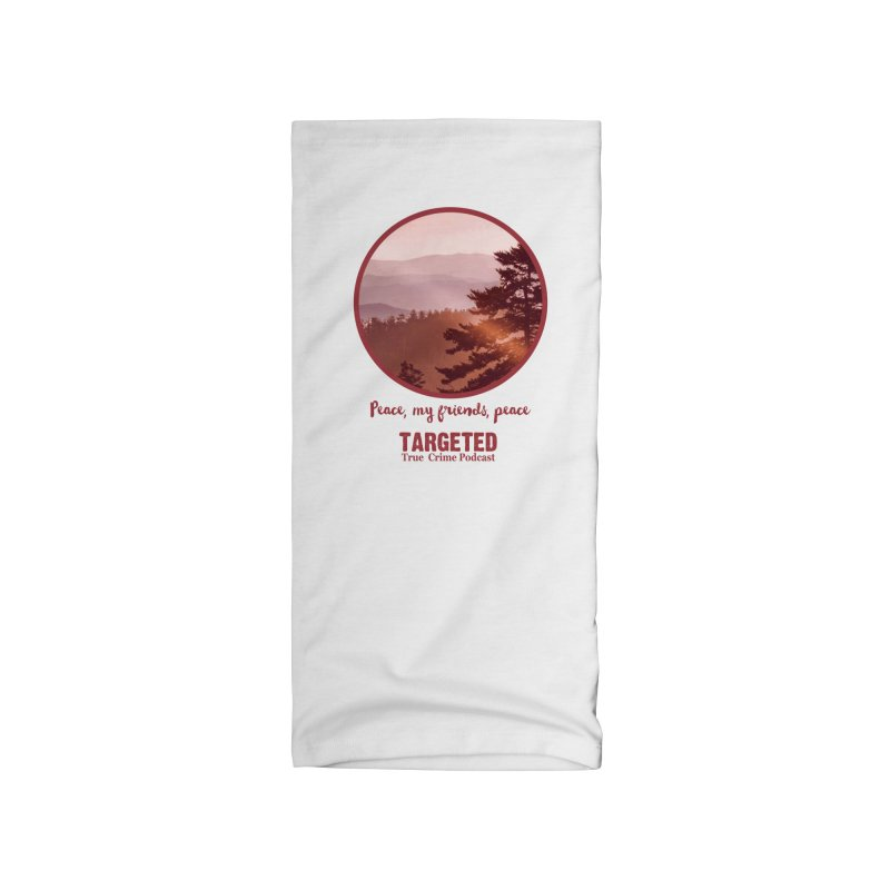 Peace Mountain Red Accessories Neck Gaiter by targetedpodcast's Artist Shop