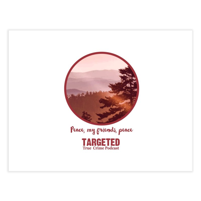Peace Mountain Red Home Fine Art Print by targetedpodcast's Artist Shop