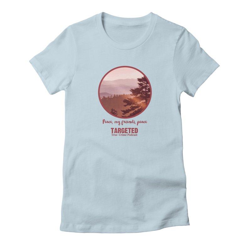 Peace Mountain Red Women's T-Shirt by targetedpodcast's Artist Shop