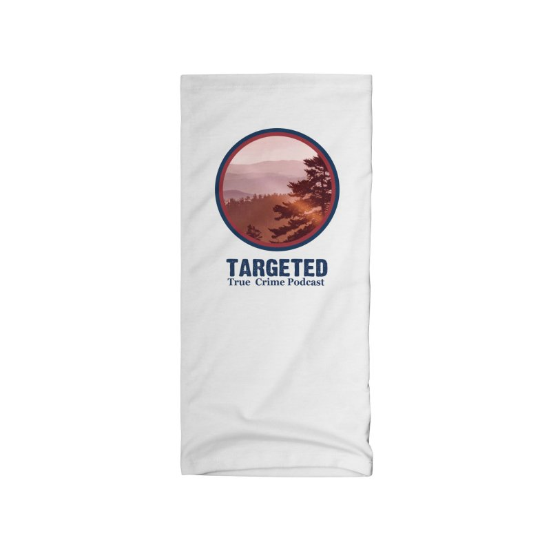 Targeted Podcast Mountain Logo Blue Accessories Neck Gaiter by targetedpodcast's Artist Shop