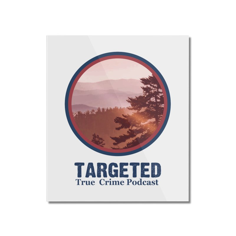Targeted Podcast Mountain Logo Blue Home Mounted Acrylic Print by targetedpodcast's Artist Shop