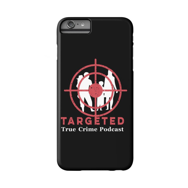 Targeted Podcast for Black Background Accessories Phone Case by targetedpodcast's Artist Shop