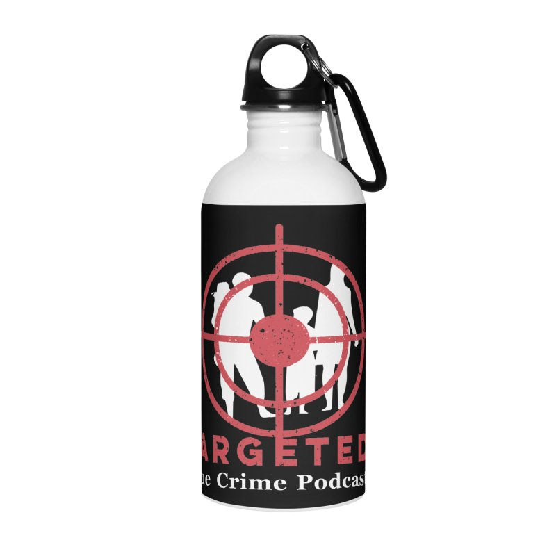 Targeted Podcast for Black Background Accessories Water Bottle by targetedpodcast's Artist Shop