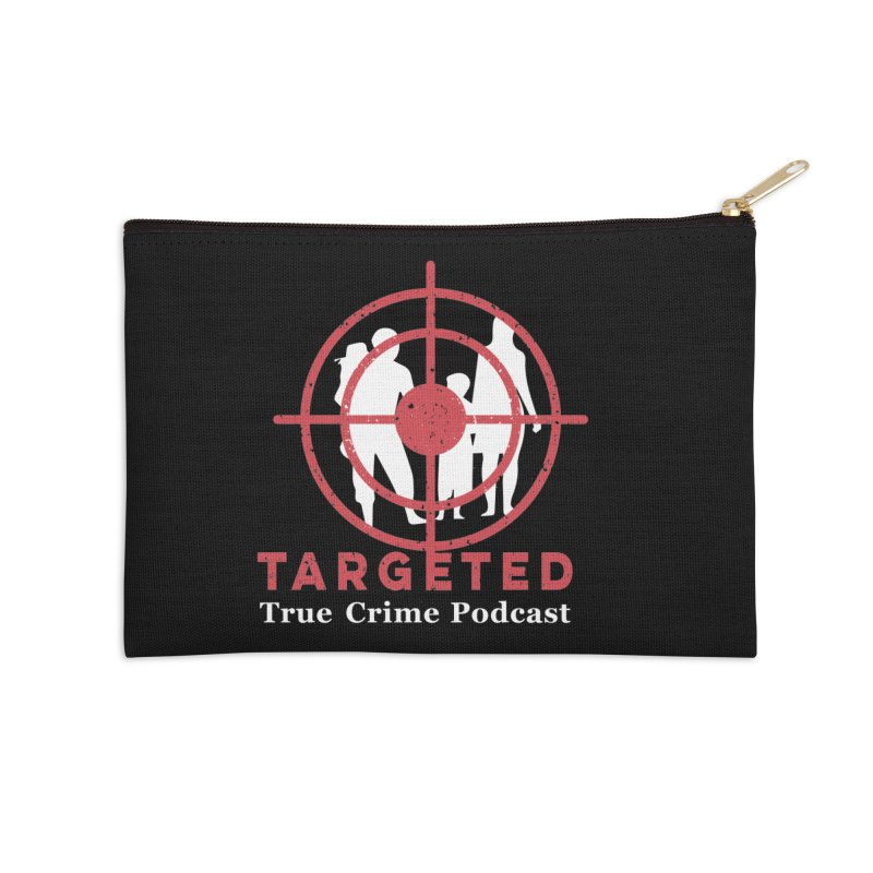 Targeted Podcast for Black Background Accessories Zip Pouch by targetedpodcast's Artist Shop