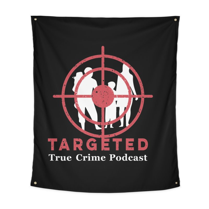 Targeted Podcast for Black Background Home Tapestry by targetedpodcast's Artist Shop
