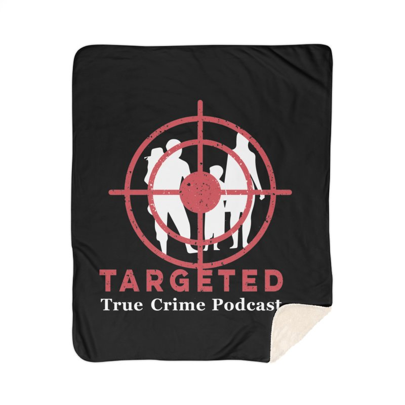 Targeted Podcast for Black Background Home Sherpa Blanket Blanket by targetedpodcast's Artist Shop