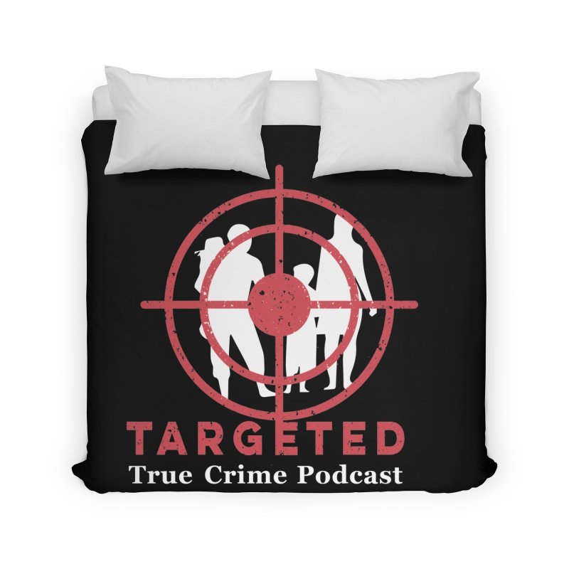 Targeted Podcast for Black Background Home Duvet by targetedpodcast's Artist Shop