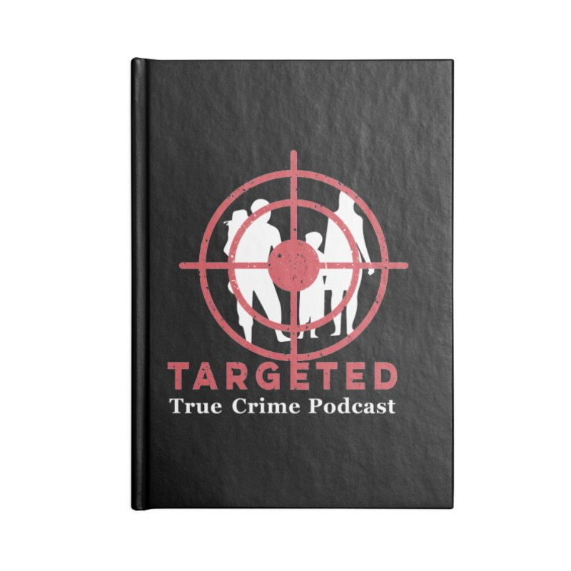 Targeted Podcast for Black Background Accessories Blank Journal Notebook by targetedpodcast's Artist Shop