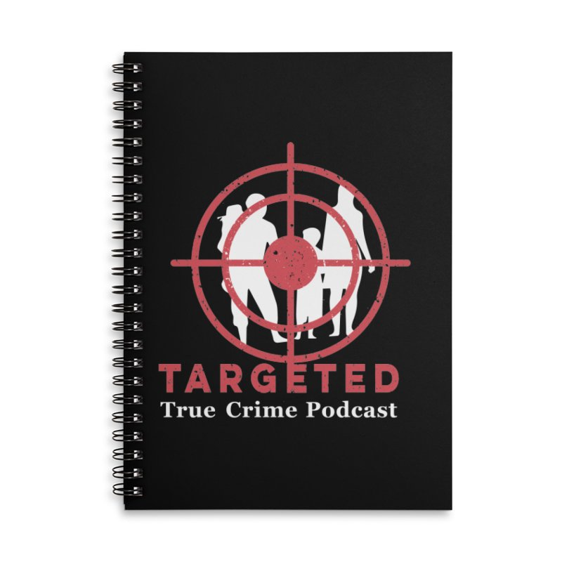 Targeted Podcast for Black Background Accessories Lined Spiral Notebook by targetedpodcast's Artist Shop