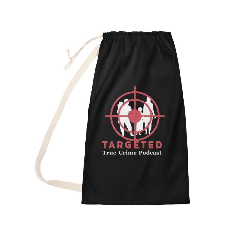 Targeted Podcast for Black Background Accessories Laundry Bag Bag by targetedpodcast's Artist Shop