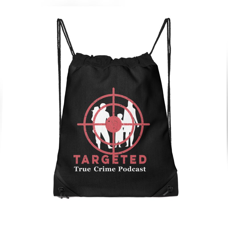 Targeted Podcast for Black Background Accessories Drawstring Bag Bag by targetedpodcast's Artist Shop