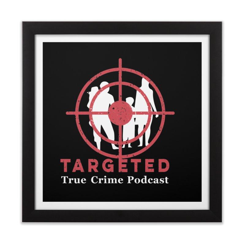 Targeted Podcast for Black Background Home Framed Fine Art Print by targetedpodcast's Artist Shop